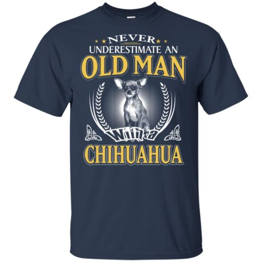Never underestimate an old man with chihuahua t-shirt