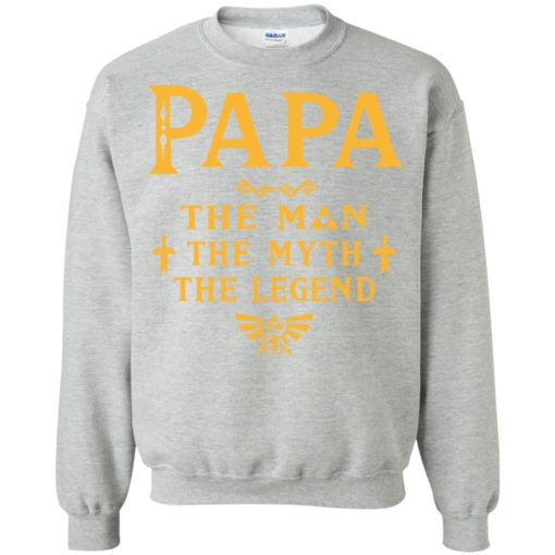 Papa the man myth the legend gift for gaming papa grandpa daddy sweatshirt