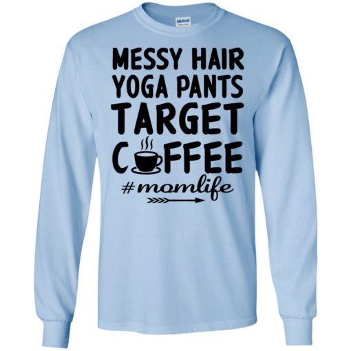 Gift for yoga mom messy hair yoga pants target coffee long sleeve