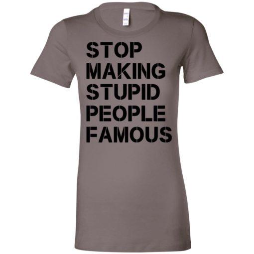 Stop making stupid people famous black women tee