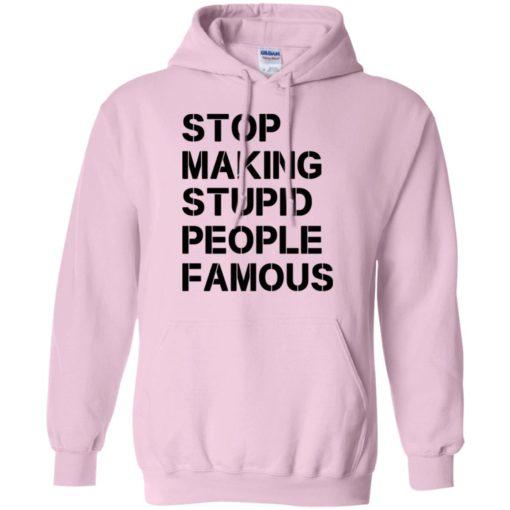 Stop making stupid people famous black hoodie