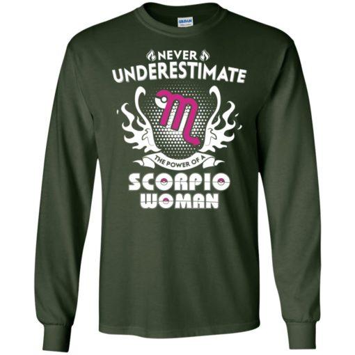 Never underestimate the power of scorpio woman long sleeve