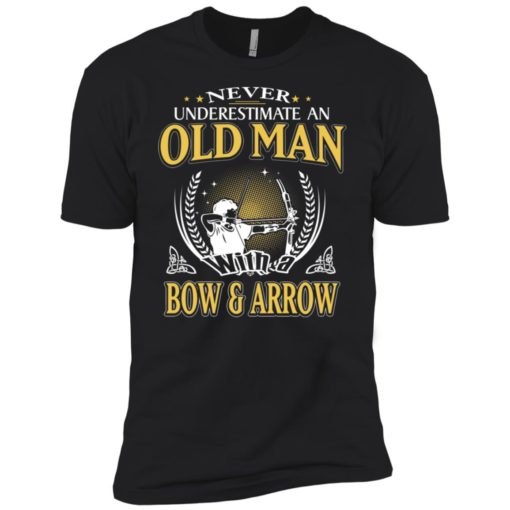 Never underestimate an old man with bow & arrow premium t-shirt