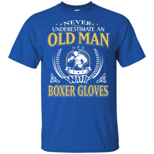 Never underestimate an old man with boxer t-shirt