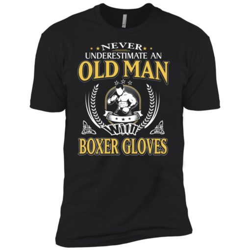 Never underestimate an old man with boxer premium t-shirt