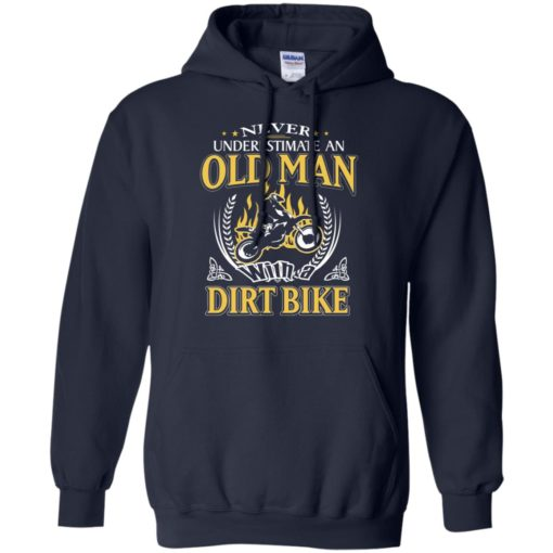 Never underestimate an old man with dirt bike hoodie