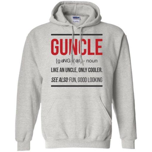 Guncle funny gun uncle noun cooler uncle fun good looking hoodie