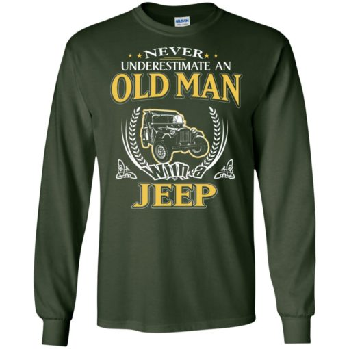 Never underestimate an old man with jeep long sleeve