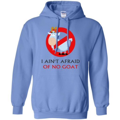 I ain't afraid of no goat funny saying hoodie