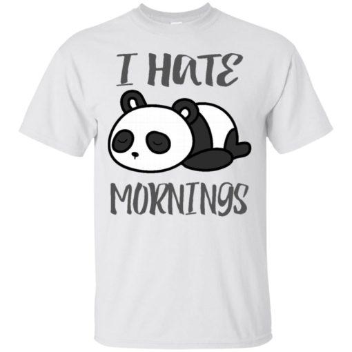 Panda lover gift i hate mornings funny t-shirt