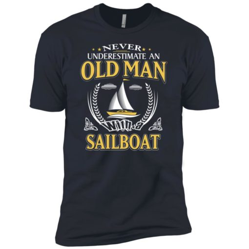 Never underestimate an old man with sailboat premium t-shirt