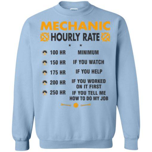 Funny mechanic hourly rate job if you tell me how to do my job sweatshirt