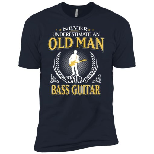 Never underestimate an old man with bass guitar premium t-shirt