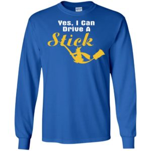 Yes i can drive a stick long sleeve