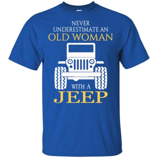 Never underestimate old woman with jeep t-shirt