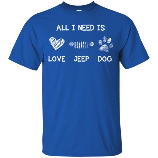 All i need is love jeep and dog t-shirt