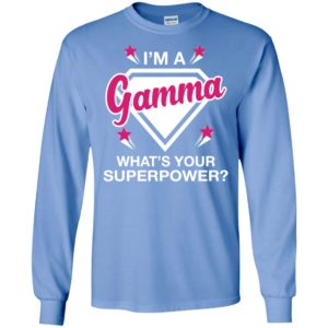 I'm gamma what is your super power gift for mother long sleeve