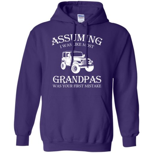 Jeep assuming i was like most grandpas was hoodie