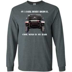 Jeep on a dark highway cool wind is my hair long sleeve