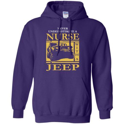 Nurse lover never underestimate nurse with a jeep hoodie