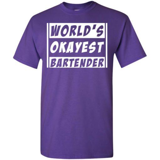 Bartending gift tee worlds okayest bartender t-shirt