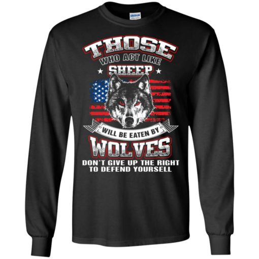 Those who act like sheep will be eaten by wolves comical retro art wolf long sleeve