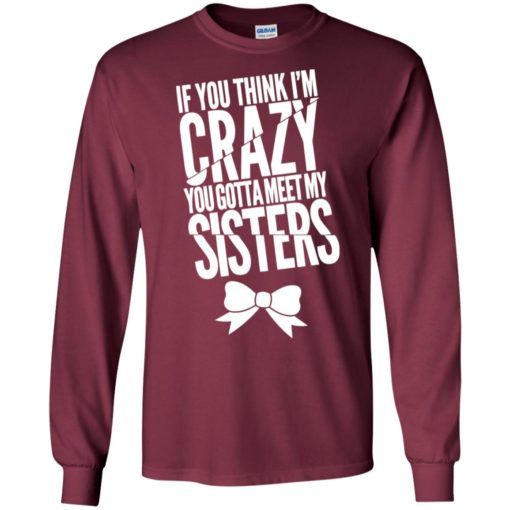 You gotta meet my sisters funny warning matching family long sleeve