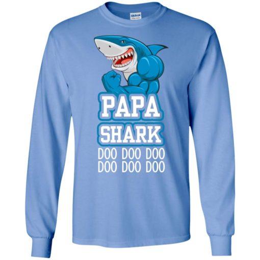 Papa shark doo doo doo doo doo doo long sleeve
