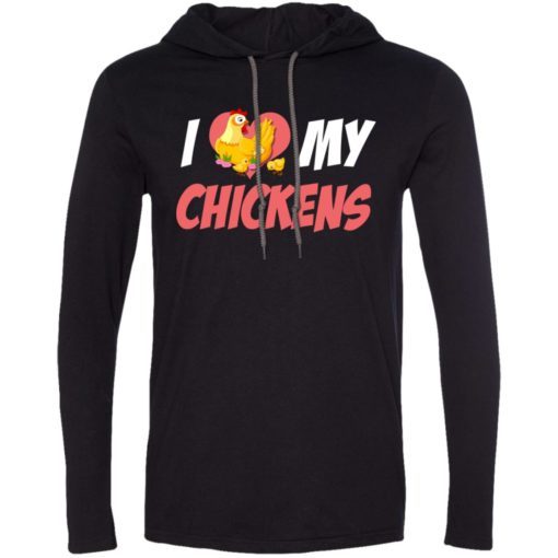 I love my chickens best gift for best chicken lover long sleeve hoodie