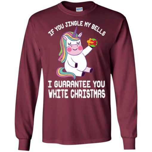 Unicorn if you jingle my bells i guarantee you white christmas long sleeve
