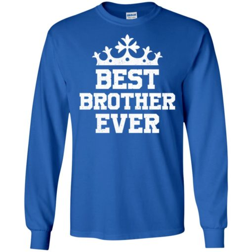 Best brother ever funny family long sleeve