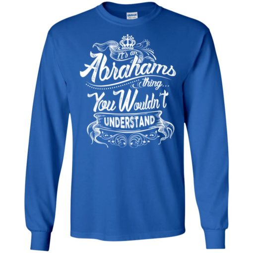 It's an abrahams thing you wouldn't understand – custom and personalized name gifts long sleeve