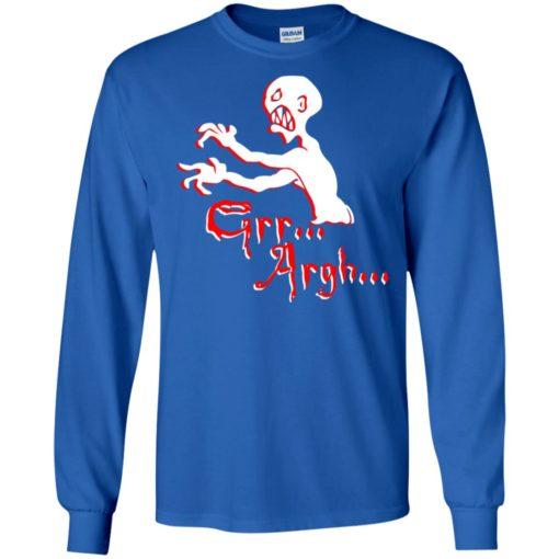 Grr… argh…zombies funny long sleeve