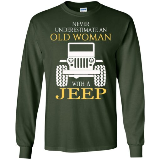 Never underestimate old woman with jeep long sleeve