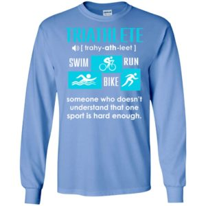Triathlete funfact definition swin run bike sport lover long sleeve