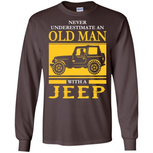 Never underestimate old man with jeep long sleeve