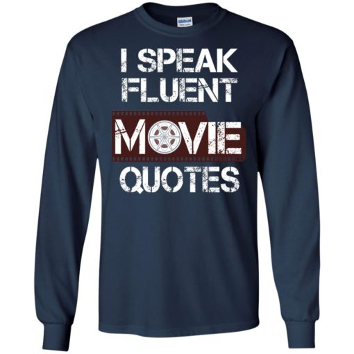 I speak fluent movie quotes cool distressed watch movies fans long sleeve