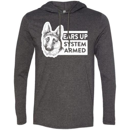 Ears up system armed german shepherd dog owner or lover long sleeve hoodie
