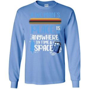 A womans place is anywhere in time and space long sleeve