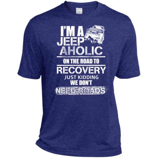 I'm a jeep aholic on the road to recovery sport t-shirt