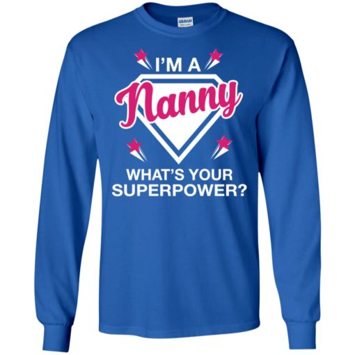 I'm nanny what is your super power gift for mother long sleeve