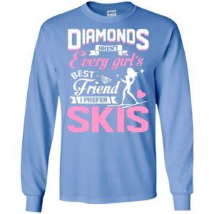 Women diamonds aren't every girl's best friend i prefer skis love skiing winter sport long sleeve