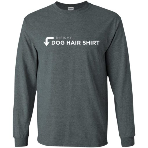 This is my dog hair funny facts love dogs christmas long sleeve