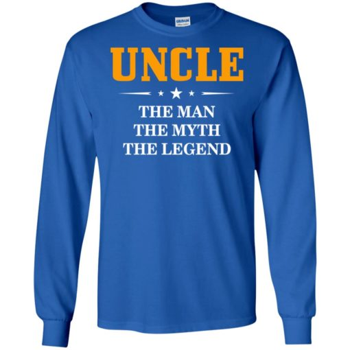 Uncle – the manthe myth the legend new cool crazy and funny gift for your uncle long sleeve