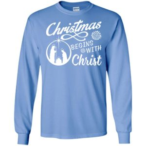 Christmas begins with christ long sleeve