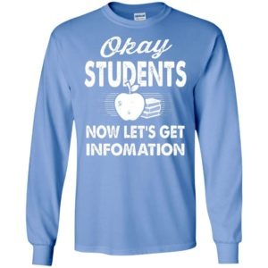 Okay students now let's get infomation teacher day teaching quote long sleeve