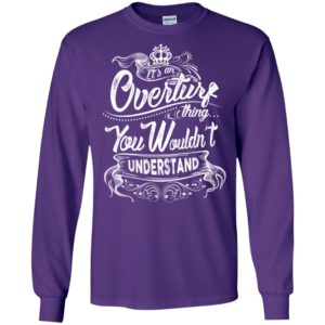 It's an overturf thing you wouldn't understand – custom and personalized name gifts long sleeve