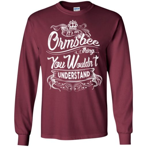 It's an ormsbee thing you wouldn't understand – custom and personalized name gifts long sleeve