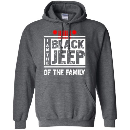 I'm the black jeep of the family hoodie