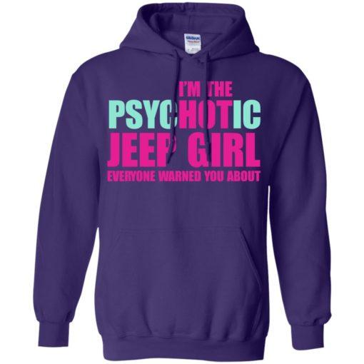 I'm psychotic jeep girl warned hoodie